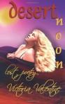 Desert Noon Romance Poetry - Victoria Valentine