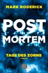 Post Mortem - Tage des Zorns: Thriller - Mark Roderick