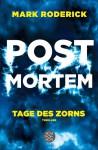 Post Mortem - Tage des Zorns: Thriller - Mark Roderick