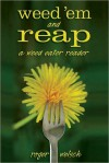 Weed 'Em and Reap - Roger Welsch