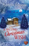 A Second Christmas Wish (Choc Lit): For Santa's eyes only, but what could it be? - Kathryn Freeman