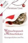 Weihnachtspunsch und Weihnachtskater: Katzengeschichten zum Fest (German Edition) - Christiane Lind