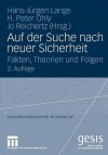 Auf Der Suche Nach Neuer Sicherheit: Fakten, Theorien Und Folgen - Hans-Jürgen Lange, H. Peter Ohly, Jo Reichertz
