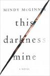 This Darkness Mine - Mindy McGinnis