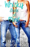 Whiskey State of Mind - Karlene Blakemore-Mowle