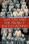 Sun Tzu and the Project Battleground: Creating Project Strategy from 'The Art of War' - David E. Hawkins, Shan Rajegopal