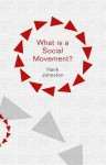 What Is a Social Movement - Hank Johnston