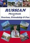 Russian Phrasebook for Tourism, Friendship & Fun - Marina Frolova