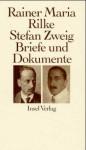 Rainer Maria Rilke Und Stefan Zweig In Briefen Und Dokumenten - Rainer Maria Rilke