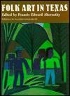 Folk Art in Texas - Francis Edward Abernethy