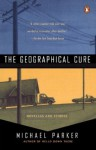 The Geographical Cure - Michael Parker