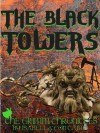 The Black Towers - Isabella Fontaine, Ken Brosky, Dagny Holt, Chris Smith