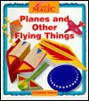 Planes and Other Flying Things - Florence Temko