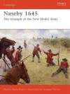 Naseby 1645: The triumph of the New Model Army - Martin Marix Evans
