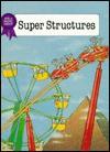 Super Structures of the World - Stuart A. Kallen