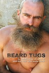 Beard Tugs: In Celebration of Beards and the Men Who Wear Them - David Gray