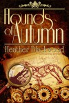 Hounds of Autumn - Heather Blackwood