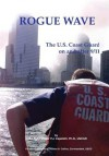 Rogue Wave: The U.S. Coast Guard on and After 9/11 - P.J. Capelotti, US Coast Guard, Thomas H. Collins