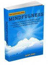 Mindfulness: Simple Techniques You Need To Know To Live In The Moment And Relieve Stress, Anxiety And Depression for Good (Meditation, Inner Peace, Mindfulness For Beginners, Stress Free) - Sarah Jones