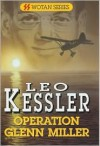 Operation Glenn Miller - Leo Kessler