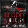 Blood & Bitcoin: Organized Crime (Criminal Delights, #4) - L.A. Witt, Michael Ferraiuolo