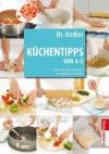 Dr. Oetker Küchentipps von A - Z - Carola Reich, Carola Hülshoff, Christina Langner