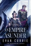 An Empire Asunder (The Scourwind Legacy) - Evan Currie
