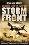 Storm Front: The Epic True Story of a Secret War, the SAS's Greatest Battle, and the British Pilots who Saved Them - Rowland White