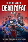 Dead Meat : Day 1 - Nick Clausen
