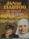 De vlucht van de Henny - Jan de Hartog