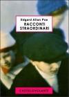 Racconti straordinari - Edgar Allan Poe