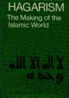 Hagarism: The Making of the Islamic World - Patricia Crone, Michael Alan Cook