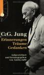 Erinnerungen Träume Gedanken - Aniela Jaffé, Carl Gustav Jung