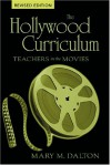 The Hollywood Curriculum: Teachers In The Movies - Mary M. Dalton