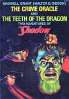 The Crime Oracle: And, the Teeth of the Dragon: Two Adventures of the Shadow - Walter B. Gibson