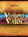 Vision & Valor: An Illustrated History of the Talmud - Berel Wein