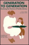 Generation To Generation: Realizing The Promise Of Family Literacy - Jack A. Brizius, Susan Foster