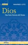 Dios. Una breve historia del Eterno - Manfred Lütz