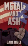 Metal and Ash (Apex Trilogy) - Jake Bible