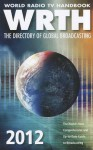 World Radio TV Handbook: The Directory of Global Broadcasting - Sara Gilbert, Bernd Trutenau, John Nelson