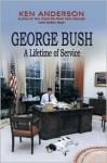 George Bush: A Lifetime of Service - Ken Anderson