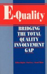 E-Quality: Bridging the Total Quality Involvement Gap - Gillian Shapiro, Paul Levy