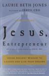 Jesus, Entrepreneur: Using Ancient Wisdom to Launch and Live Your Dreams - Laurie Jones
