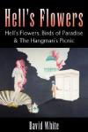 Hell's Flowers - David White