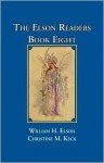 The Elson Readers, Book Eight - William H. Elson