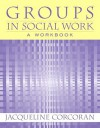Groups in Social Work - Jacqueline Corcoran