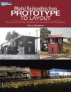 Model Railroading from Prototype to Layout (Model Railroader) - Tony Koester