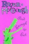 Good Enough To Eat - Roger McGough