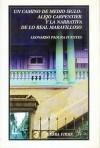 Un Camino de Medio Siglo: Alejo Carpentier y La Narrativa de Lo Real Maravilloso - Leonardo Padura Fuentes