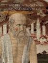 Piero della Francesca: Personal Encounters - Keith Christiansen, Anna Pizzati, Cecilia Frosinini